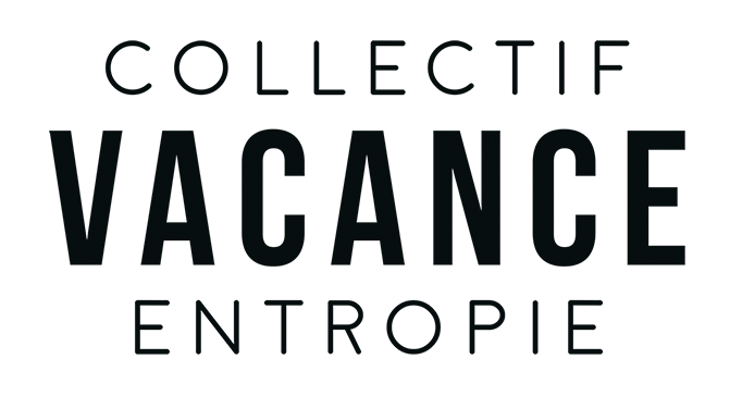 Collectif Vacance Entropie